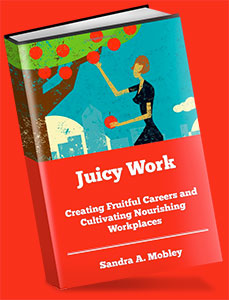 Juicy Work inspirational training by Sandy Mosley of Learning Advantage, Inc.